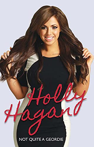 Holly Hagan: Not Quite a Geordie By Holly Hagan