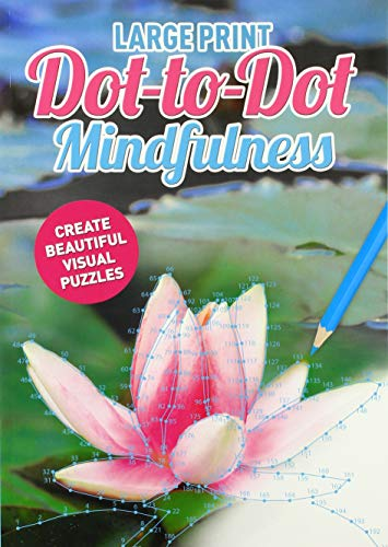 Large Print Dot-to-Dot Mindfulness By Maddy Brook