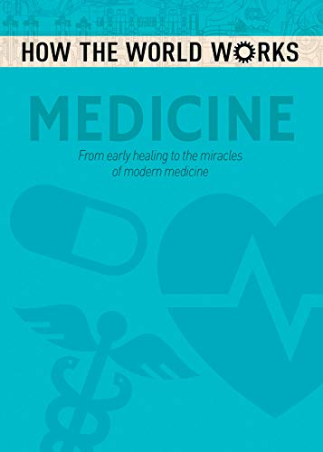 How the World Works: Medicine By Anne Rooney