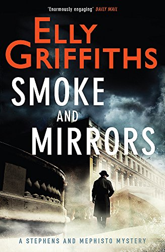 Smoke and Mirrors: The 2nd Stephens and Mephisto Mystery by Elly Griffiths