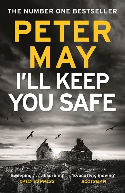I'll Keep You Safe: The #1 Bestseller By Peter May