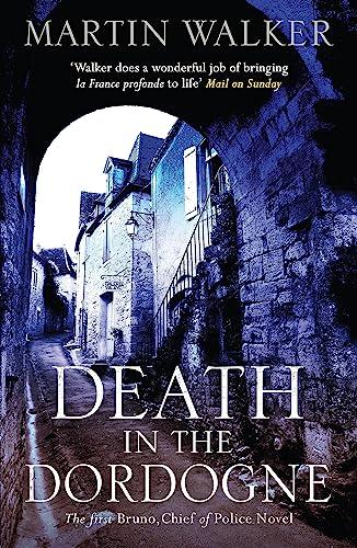 Death in the Dordogne By Martin Walker