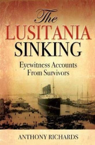 The Lusitania Sinking By Richards, Anthony