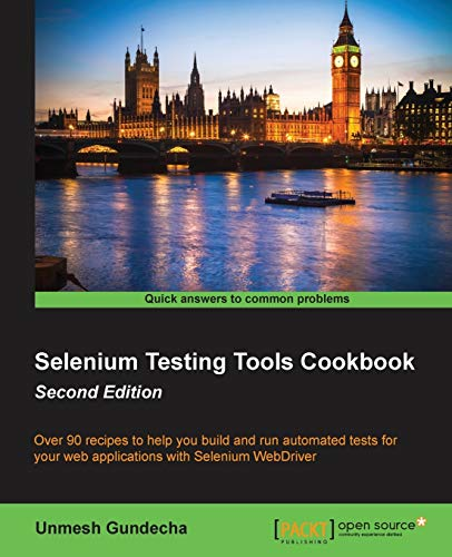 Selenium Testing Tools Cookbook - Second Edition By Unmesh Gundecha