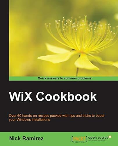 WiX Cookbook By Nick Ramirez