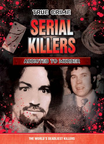 Serial Killers: Addicted to Murder