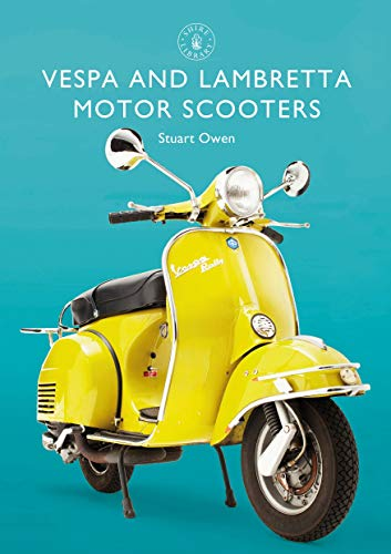 Vespa and Lambretta Motor Scooters By Stuart Owen