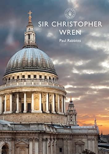 Sir Christopher Wren By Paul Rabbitts