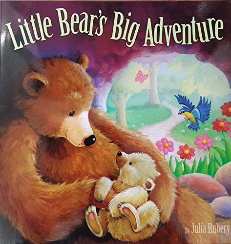 Little Bears Big Adventure By Julia Hubery