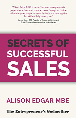 Secrets of Successful Sales By Alison Edgar
