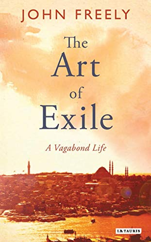 The Art of Exile By John Freely