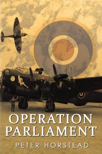 Operation Parliament By Peter Horstead