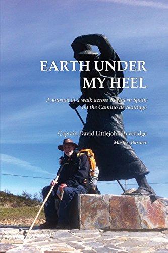 Earth Under My Heel von Captain David Littlejohn Beveridge