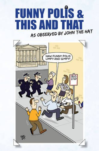Funny Polis and This and That By John the Hat