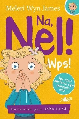 Na, Nel!: Wps! By Meleri Wyn James