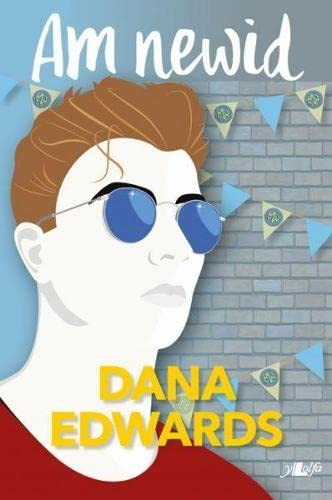 Am Newid By Dana Edwards
