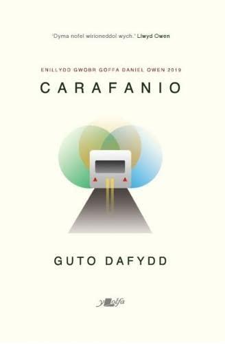Carafanio - Enillydd Gwobr Goffa Daniel Owen 2019 By Guto Dafydd