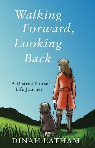 Walking Forward, Looking Back By Dinah Latham