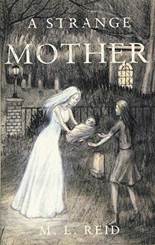A Strange Mother By M. L. Reid
