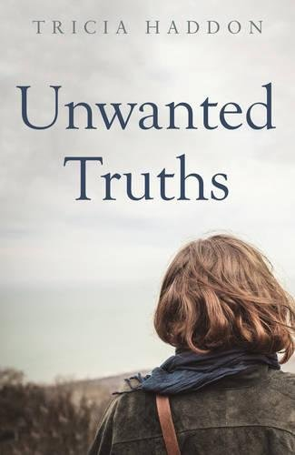 Unwanted Truths By Tricia Haddon