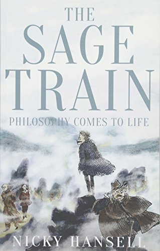 The Sage Train: Philosophy Comes to Life By Nicky Hansell