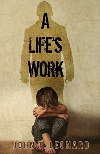 A Life's Work By John T. Leonard