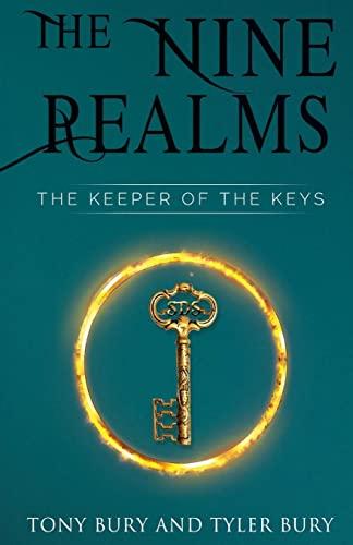 The Nine Realms: The Keeper of The Keys By Tony Bury