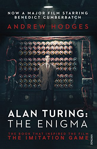 Alan Turing: The Enigma: The Book That Inspired the Film, the Imitation Game by Andrew Hodges