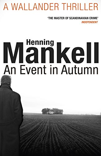 An Event in Autumn (Kurt Wallander 11) By Henning Mankell