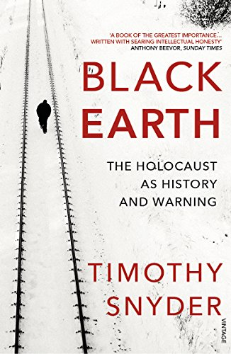 Black Earth: The Holocaust as History and Warning By Timothy Snyder