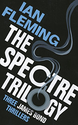The SPECTRE Trilogy By Ian Fleming