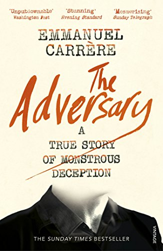The Adversary: A True Story of Monstrous Deception by Emmanuel Carrere