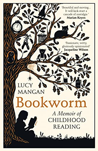 Bookworm: A Memoir of Childhood Reading By Lucy Mangan