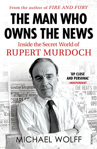 The Man Who Owns the News von Michael Wolff