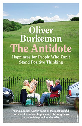 The Antidote By Oliver Burkeman