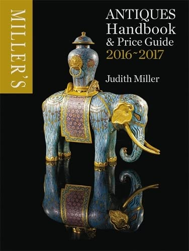 Miller's Antiques Handbook & Price Guide 2016-2017 By Judith Miller