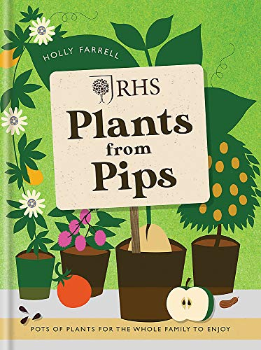 RHS Plants from Pips By Holly Farrell