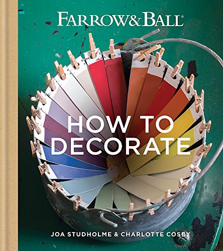 Farrow & Ball How to Decorate By Farrow & Ball