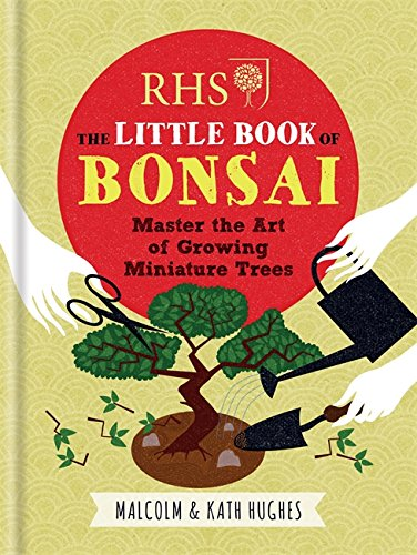 RHS The Little Book of Bonsai By Malcolm Hughes