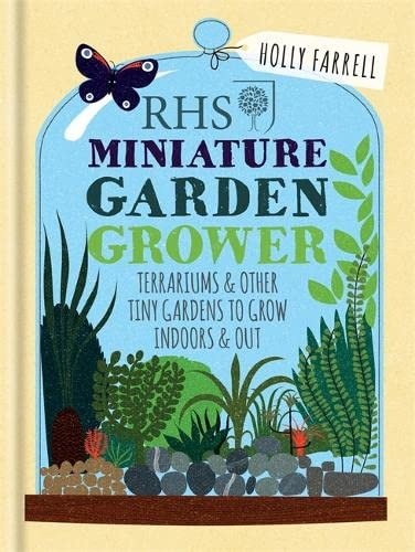 RHS Miniature Garden Grower By Holly Farrell