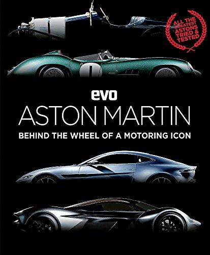 evo: Aston Martin: Behind the wheel of a motoring icon By Evo Magazine