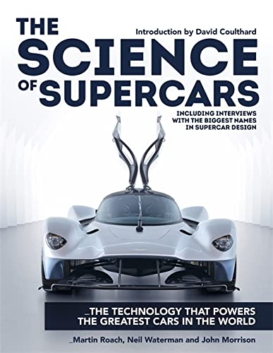 The Science of Supercars: The technology that powers the greatest cars in the world By Martin Roach