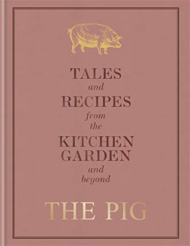 The Pig: Tales and Recipes from the Kitchen Garden and Beyond By Robin Hutson