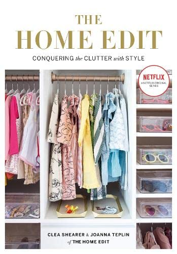 The Home Edit: Conquering the clutter with style By Clea Shearer