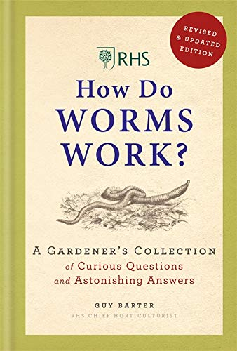 RHS How Do Worms Work? By Guy Barter
