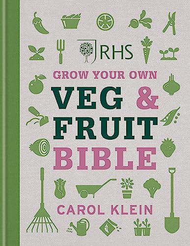 RHS Grow Your Own Veg & Fruit Bible By Carol Klein