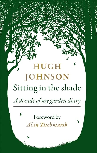 Sitting in the Shade By Hugh Johnson