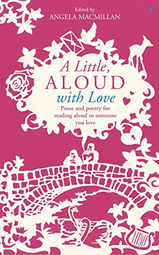 A Little, Aloud with Love By Edited by Angela Macmillan