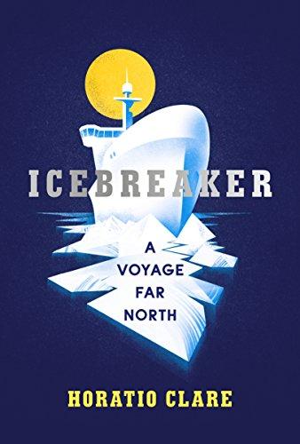Icebreaker By Horatio Clare