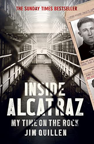 Inside Alcatraz: My Time on the Rock by Jim Quillen